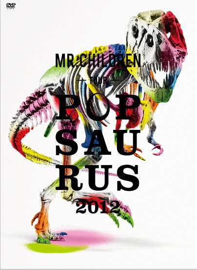 「MR.CHILDREN TOUR POPSAURUS 2012」